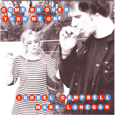 MARK LANEGAN & ISOBEL CAMPBELL