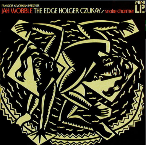 JAH WOBBLE, THE EDGE, HOLGER CZUKAY